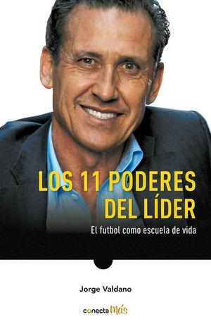 Los 11 poderes del líder. El futbol como escuela de vida