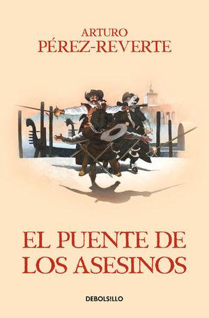 PUENTE DE LOS ASESINOS, EL / SERIE LAS AVENTURAS DEL CAPITAN ALATRISTE / VOL. 7