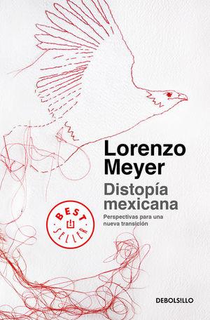 Distopía mexicana. Perspectivas para una nueva transición