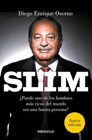 Slim. ¿Puede uno de los hombres más ricos del mundo ser una buena persona?