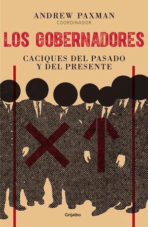 GOBERNADORES, LOS. CACIQUES DEL PASADO Y DEL PRESENTE
