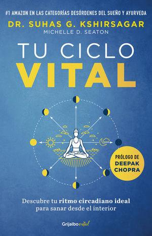 Tu ciclo vital. Descubre tu ritmo circadiano ideal para sanar desde el interior