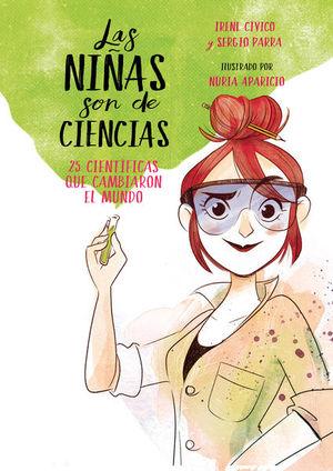NIÑAS SON DE CIENCIAS, LAS. 25 CIENTIFICAS QUE CAMBIARON EL MUNDO