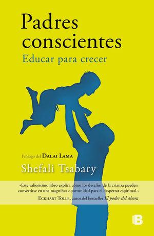 PADRES CONSCIENTES. EDUCAR PARA CRECER