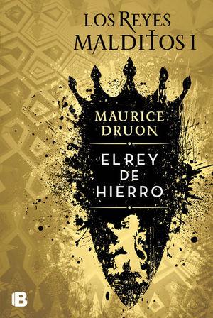 REY DE HIERRO, EL. LOS REYES MALDITOS 1