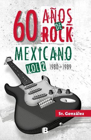 60 años de rock mexicano / Vol. 2