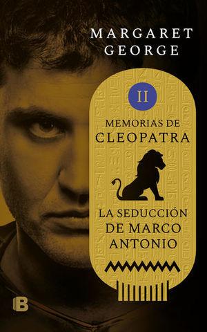 Memorias de Cleopatra II / La seducción de Marco Antonio