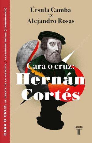 CARA O CRUZ. HERNAN CORTES