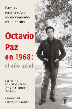 Octavio Paz en 1968: el año axial
