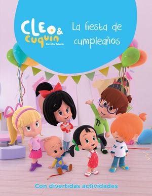 FIESTA DE CUMPLEAÑOS, LA. CLEO & CUQUIN FAMILIA TELERIN CON DIVERTIDAS ACTIVIDADES