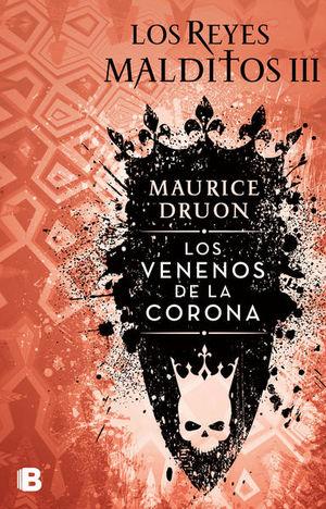 VENENOS DE LA CORONA, LOS. LOS REYES MALDITOS 3