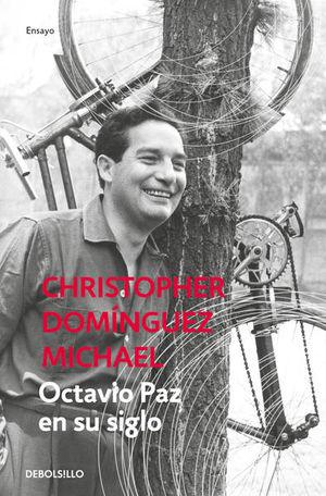 Octavio Paz en su siglo / 2 Ed.