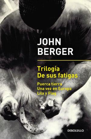 Trilogía de sus fatigas / Puerca tierra / Una vez en Europa / Lila y Flag