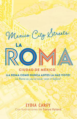 Mexico City Streets: La Roma. Ciudad de México ¡La Roma como nunca antes la has visto!
