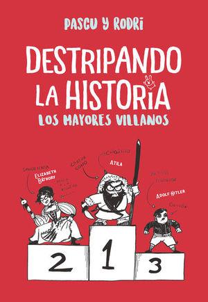 DESTRIPANDO LA HISTORIA. LOS MAYORES VILLANOS