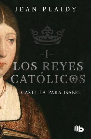 Los reyes católicos I / Castilla para Isabel