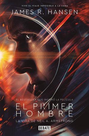 PRIMER HOMBRE, EL. LA VIDA DE NEIL ARMSTRONG