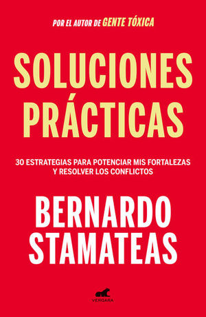 SOLUCIONES PRACTICAS. 30 ESTRATEGIAS PARA POTENCIAR MIS FORTALEZAS Y RESOLVER LOS CONFLICTOS