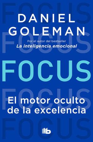 Focus. El motor oculto de la excelencia