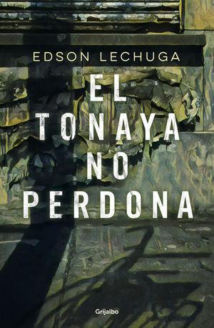 TONAYA NO PERDONA, EL