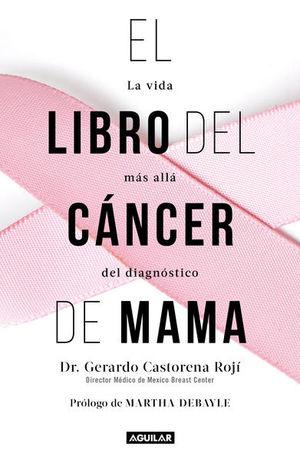 LIBRO DEL CANCER DE MAMA, EL. LA VIDA MAS ALLA DEL DIAGNOSTICO