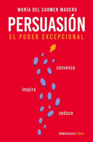 Persuasión. El poder excepcional