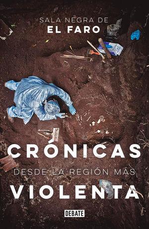 CRONICAS DESDE LA REGION MAS VIOLENTA