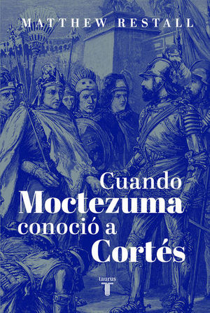 CUANDO MOCTEZUMA CONOCIO A CORTES
