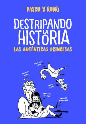 AUTENTICAS PRINCESAS, LA. DESTRIPANDO LA HISTORIA 2