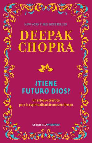 ¿Tiene futuro Dios? Un enfoque práctico para la espiritualidad de nuestro tiempo / 2 Ed.