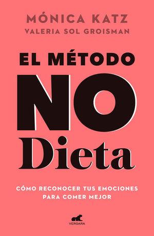 METODO NO DIETA, EL. COMO RECONOCER TUS EMOCIONES PARA COMER MEJOR