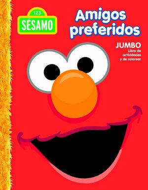 Amigos preferidos / Colección Plaza Sésamo / Jumbo libro de actividades y de colorear