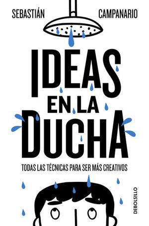IDEAS EN LA DUCHA. TODAS LAS TECNICAS PARA SER MAS CREATIVOS