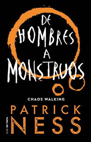 DE HOMBRES A MONSTRUOS. CHAOS WALKING