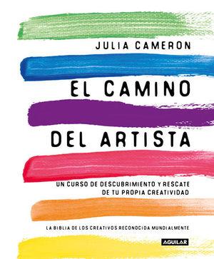 CAMINO DEL ARTISTA, EL. UN CURSO DE DESCUBRIMIENTO Y RESCATE DE TU PROPIA CREATIVIDAD