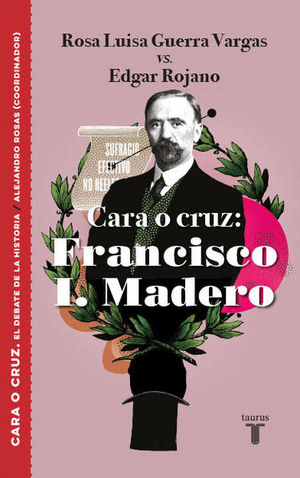 CARA O CRUZ. FRANCISCO I. MADERO