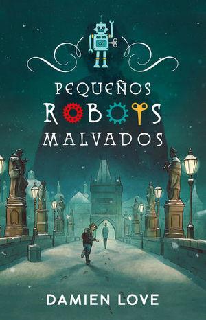 PEQUEÑOS ROBOTS MALVADOS