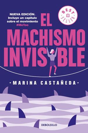 MACHISMO INVISIBLE, EL (NUEVA EDICION)