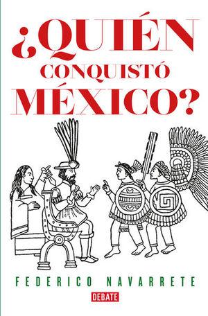 QUIEN CONQUISTO MEXICO