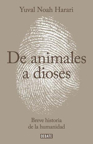 DE ANIMALES A DIOSES / 2 ED. / PD.