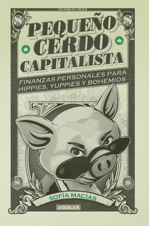 Pequeño cerdo capitalista / 2 Ed.