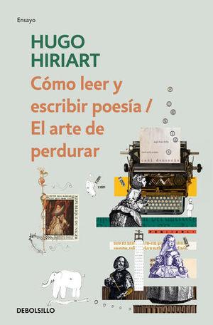 COMO LEER Y ESCRIBIR POESIA / EL ARTE DE PERDURAR