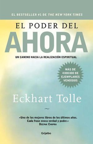 PODER DEL AHORA, EL. UN CAMINO HACIA LA REALIZACION ESPIRITUAL / 2 ED. / PD.