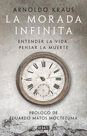 MORADA INFINITA,LA. ENTENDER LA VIDA, PENSAR LA MUERTE