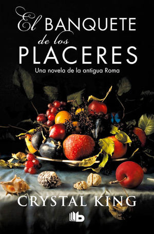 El banquete de los placeres. Una novela de la antigua Roma