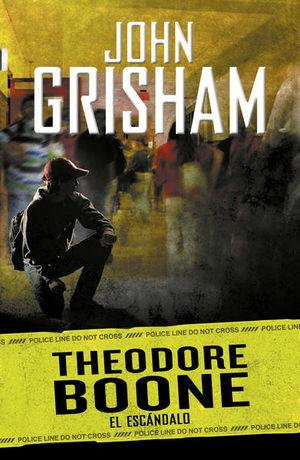El escándalo / Theodore Boone / Vol. 6