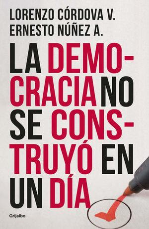 La democracia no se construyó en un día