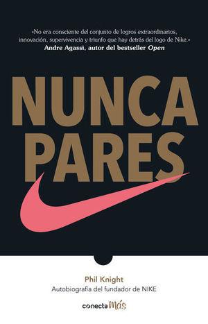 Nunca pares. Autobiografía del fundador de Nike