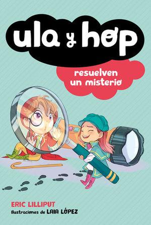 Ula y Hop resuelven un misterio