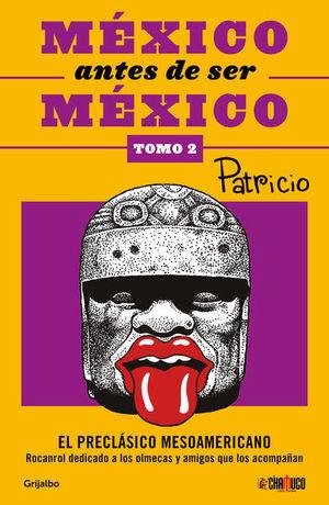 México antes de ser México. El preclásico mesoamericano / Tomo 2